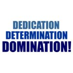 Dedication Determination Domination