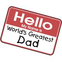 HELLO worlds greatest dad name tag Thumbnail